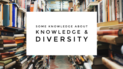 Some Knowledge About Knowledge And Diversity