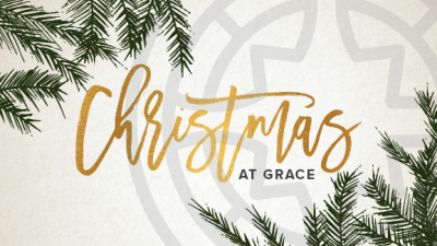 Christmas Eve At Grace 2017 - Watch The Full Service!