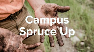 Campus Spruce Up