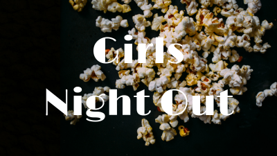 Women: Girls Night Out Movie Night